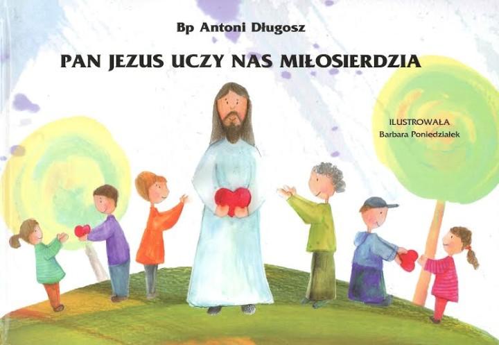 Pan Jezus uczy nas milosierdzia