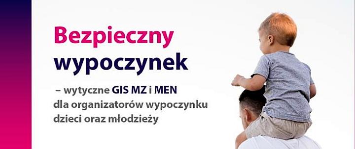 Bezpieczny wypoczynek – wytyczne MEN, GIS i MZ dla organizatorów wypoczynku dzieci i młodzieży w 2020 roku.