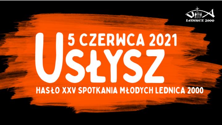 Znamy hasło XXV Spotkania Młodych LEDNICA 2000