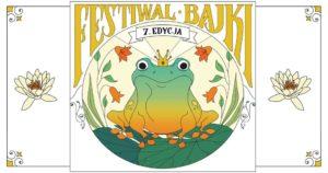Festiwal Bajki – ZMIANA LOKALIZACJI!